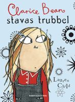 Clarice Bean stavas trubbel / Lauren Child