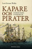 Kapare och pirater Nordeuropa under 800 år